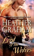 Lord of the Wolves ebook by Heather Graham