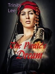 The Pirate's Dream ebook by Trinity Lee