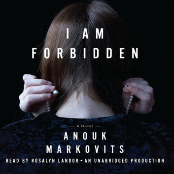 I Am Forbidden - A Novel audiobook by Anouk Markovits