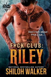 F*ck Club: Riley ebook by Shiloh Walker