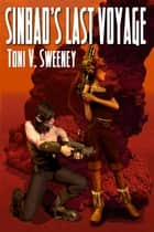 Sinbad's Last Voyage ebook by Toni V. Sweeney