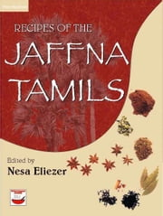 Recipes of the Jaffna Tamils ebook by Rani Thangararajah