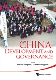 China - Development and Governance ebook by Gungwu Wang,Yongnian Zheng