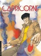 Capricorne - Tome 20 - Maître ebook by Andreas, Andreas