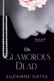 The Glamorous Dead ebook by Suzanne Gates