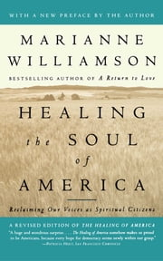 Healing the Soul of America - Reclaiming Our Voices as Spiritual Citizens ebook by Marianne Williamson