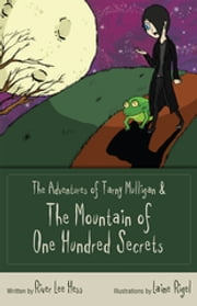 The Adventures of Tarny Mulligan - The Mountain of a Hundred Secrets ebook by River Lee Hess,Laine Regel