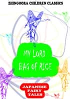 My Lord Bag Of Rice ebook by Yei Theodora Ozaki