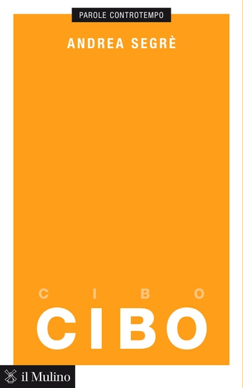 Cibo ebook by Andrea, Segrè