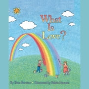 What is Love? audiobook by Etan Boritzer