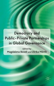Democracy and Public-Private Partnerships in Global Governance ebook by Magdalena Bexell,Ulrika Mörth