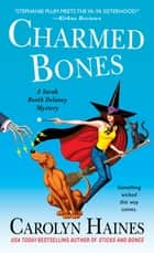 Charmed Bones - A Sarah Booth Delaney Mystery ebook by Carolyn Haines
