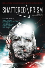 Shattered Prism #1 ebook by Amir Naaman,Carmelo Rafala