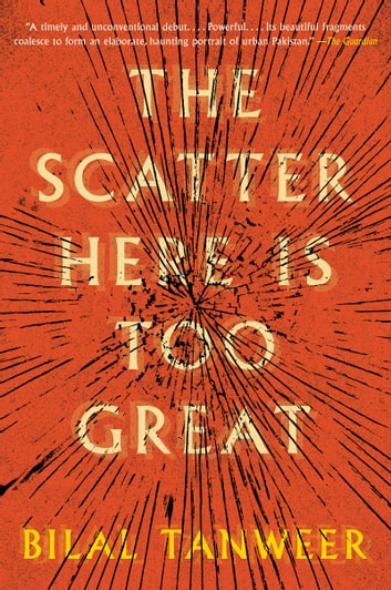 The Scatter Here Is Too Great ebook by Bilal Tanweer