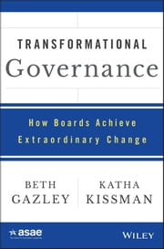 Transformational Governance - How Boards Achieve Extraordinary Change ebook by Beth Gazley,Katha Kissman