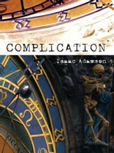 Complication - A Novel ebook by Isaac Adamson