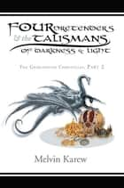 Four Pretenders & the Talismans of Darkness & Light - The Grimlindian Chronicles, Part 2 ebook by