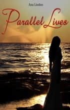 Parallel Lives ebook by Ana Linden