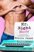 Mr. Write eBook by Monica James