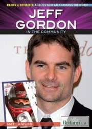 Jeff Gordon in the Community ebook by Matt Anniss,Hope Killcoyne