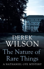 The Nature of Rare Things ebook by Derek Wilson