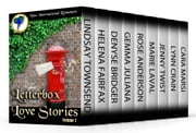 Letterbox Love Stories Volume I - Nine International Romance Stories by the World Romance Writers ebook by Rose Anderson,Denyse Bridger,Lynn Crain,Helena Fairfax,Gemma Juliana,Marie Laval,Cara Marsi,Lindsay Townsend,Jenny Twist
