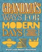 Grandma's Ways For Modern Days ebook by Paul Peacock, Diana Peacock