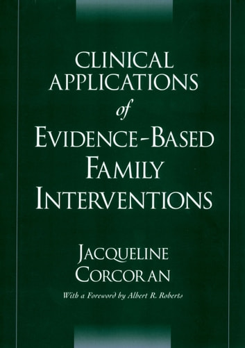 Clinical Applications of Evidence-Based Family Interventions ebook by Jacqueline Corcoran