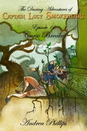Curse Breaker - The Daring Adventures of Captain Lucy Smokeheart, #11 ebook by Andrea Phillips