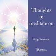 Thoughts to meditate on ebook by Serge Toussaint