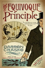 The Equivoque Principle (Cornelius Quaint Chronicles, Book 1) ebook by Darren Craske
