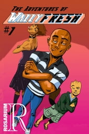 The Adventures of Wally Fresh #1 ebook by Turner Lange