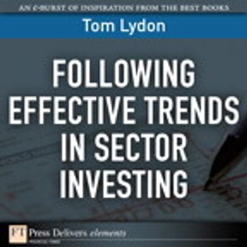 Following Effective Trends in Sector Investing ebook by Tom Lydon