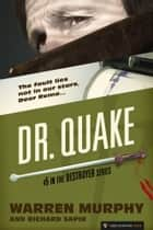 Dr. Quake - The Destroyer #5 ebook by Warren Murphy, Richard Sapir