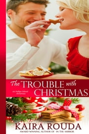 The Trouble with Christmas ebook by Kaira Rouda
