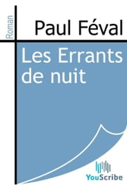 Les Errants de nuit ebook by Paul Féval
