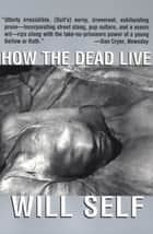 How the Dead Live ebook by Will Self