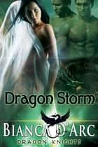 Dragon Storm ebook by Bianca D'Arc