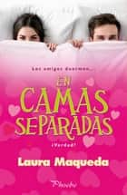 En camas separadas ebook by Laura Maqueda