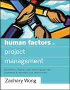 Human Factors in Project Management ebook by Zachary Wong