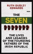 The Seven ebook by Ruth Dudley Edwards