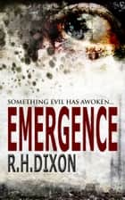 Emergence ebook by R. H. Dixon