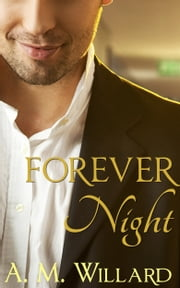Forever Night ebook by A.M. Willard