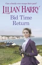 Bid Time Return ebook by Lilian Harry