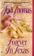 Forever in Texas ebook by Jodi Thomas