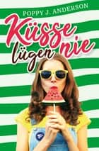 Küsse lügen nie ebook by Poppy J. Anderson