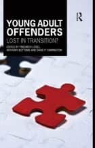 Young Adult Offenders ebook by Friedrich Lösel,Anthony Bottoms,David P. Farrington