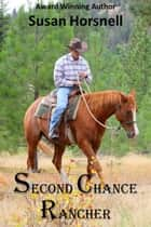Second Chance Rancher ebook by Susan Horsnell