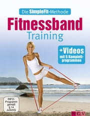 Die SimpleFit-Methode - Fitnessband-Training - Mit 5 Komplettprogrammen als Video ebook by Susann Hempel