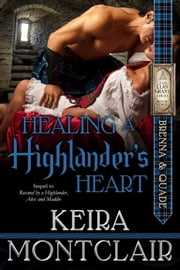 Healing a Highlander's Heart - The Clan Grant, #2 ebook by Keira Montclair
